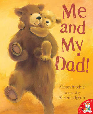 Me and My Dad! by Alison Ritchie, Alison Edgson