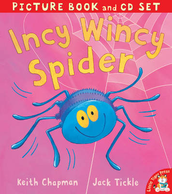 Incy Wincy Spider by Jack Tickle, Keith Chapman