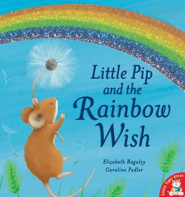 Little Pip and the Rainbow Wish by Elizabeth Baguley