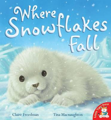 Where Snowflakes Fall by Claire Freedman