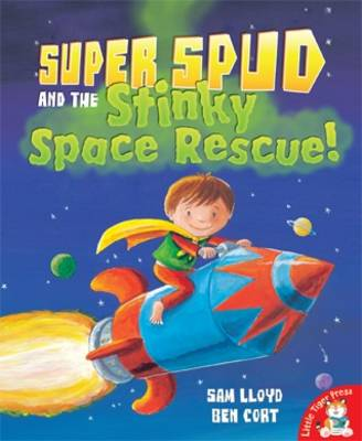 Super Spud and the Stinky Space Rescue by Sam Lloyd