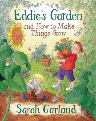 Eddie 39 S Garden And How To Make Things Grow By Sarah Garland Full Size Book Jacket Image