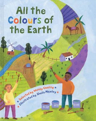 All the Colours of the Earth A Multicultural Treasury by Wendy Cooling