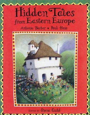 Hidden Tales from Eastern Europe by Antonia Barber