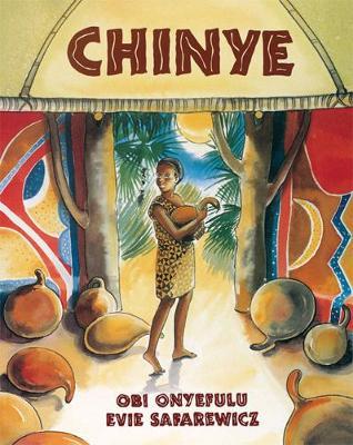 Chinye by Obi Onyefulu, Ruth Miskin
