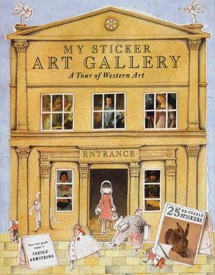 My Sticker Art Gallery A Tour of Western Art by Carole Armstrong