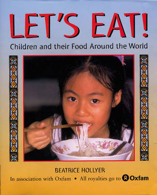 Let's Eat! Children and Their Food Around the World by Beatrice Hollyer