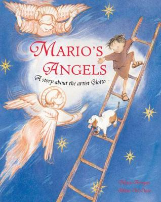 Marios Angels A Story About the Artist Giotto by Mary Arrigan