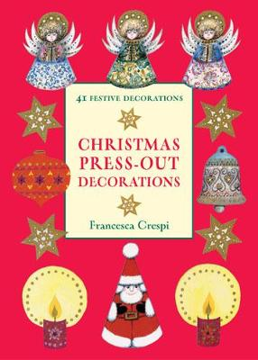 Christmas Press-out Decorations 41 Festive Decorations by Francesca Crespi