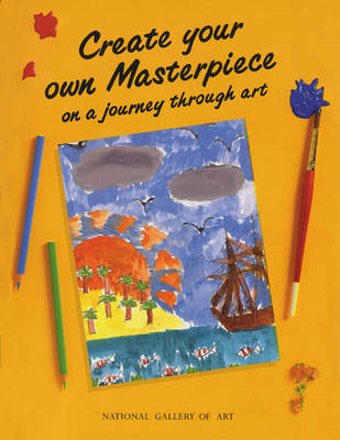 Create Your Own Masterpiece on a Journey Through Art by Washington National Gallery of Art