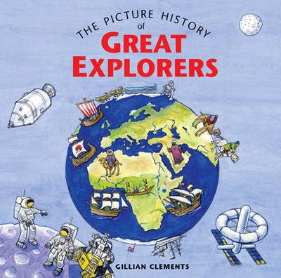The Picture History of Great Explorers by Gillian Clements
