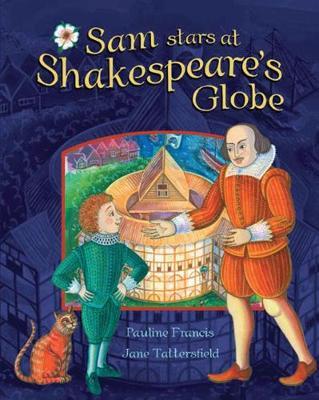 Sam Stars at Shakespeare's Globe by Pauline Francis