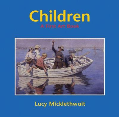 Children A First Art Book by Lucy Micklethwait