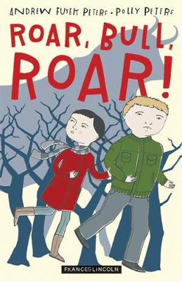 Roar, Bull, Roar! by Andrew Fusek Peters, Polly Peters