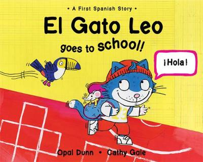 El Gato Leo Goes to School by Opal Dunn