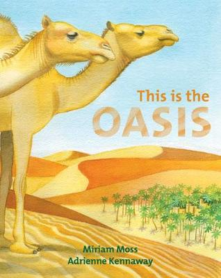 This is the Oasis by Miriam Moss