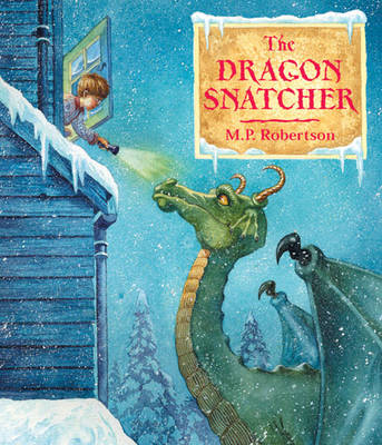The Dragon Snatcher by M. P. Robertson