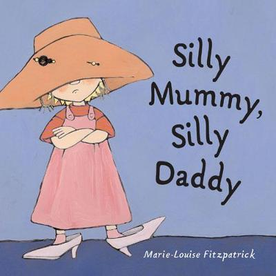 Silly Mummy, Silly Daddy by Marie-Louise Fitzpatrick