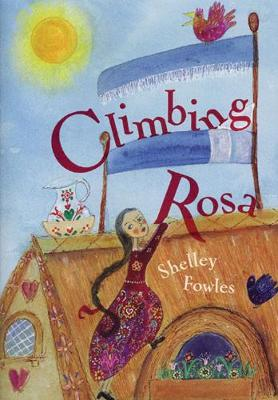Climbing Rosa by Shelley Fowles