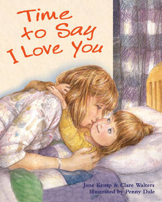 Time to Say I Love You by Clare Walters, Jane Kemp