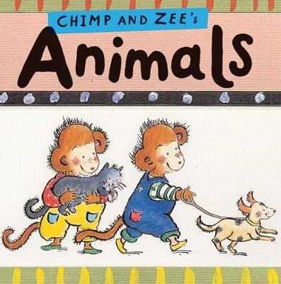 Chimp and Zee's Animals by Laurence Anholt, Catherine Anholt