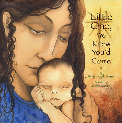 Little One We Knew You'd Come by Sally Lloyd Jones