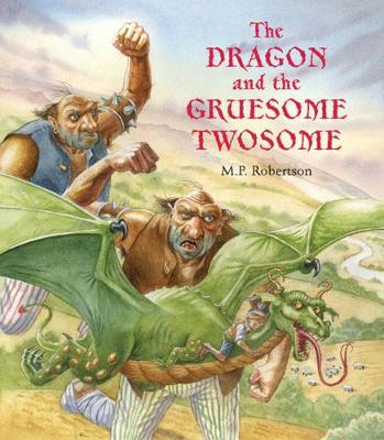The Dragon and the Gruesome Twosome by M. P. Robertson