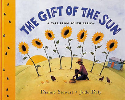 The Gift of the Sun A Tale from South Africa by Ruth Miskin, Dianne Stewart