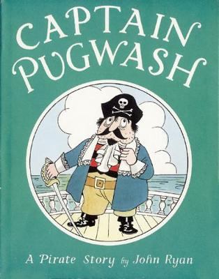 Captain Pugwash A Pirate Story by John Ryan