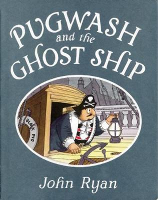Pugwash and the Ghost Ship by John Ryan