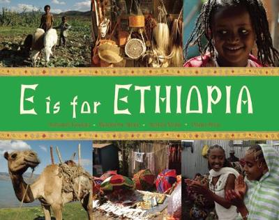 E is for Ethiopia by Ashenafi Gudeta, Ataklti Mulu, Betelhem Abate, Dama Boru