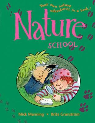 Nature School by Mick Manning, Brita Granstrom