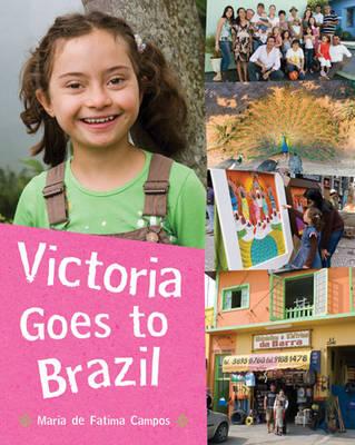 Victoria Goes to Brazil by Maria De Fatima Campos, Maria De Fatima Campos