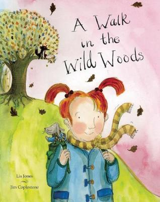 A Walk in the Wild Woods by Lis Jones