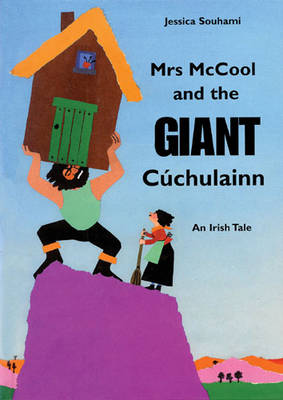 Mrs McCool and the Giant Cuchulainn by Jessica Souhami