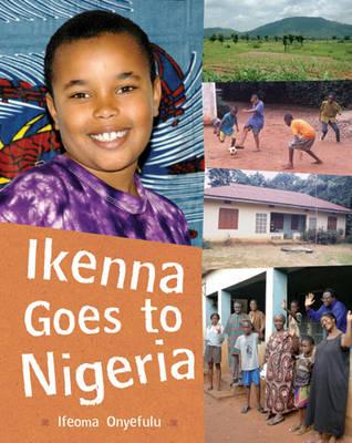Ikenna Goes to Nigeria by Ifeoma Onyefulu