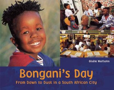 Bongani's Day From Dawn to Dusk in a South African City by Gisele Wulfsohn