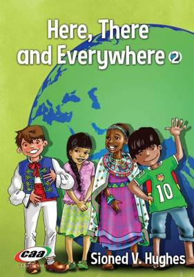 Here, There and Everywhere by Sioned V. Hughes