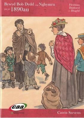 Bywyd Bob Dydd Yng Nghymru 1890au Llyfr Ffeithiau Disgybl by Catrin Stevens