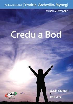 Ymdrin, Archwilio, Mynegi: Credu a Bod by Gavin Craigen, Philip Lord