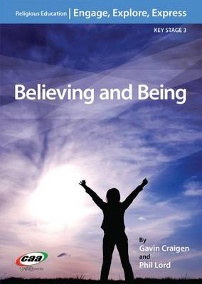 Believing and Being by Gavin Craigen, Philip Lord