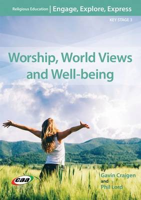 Worship, World Views and Well-Being by Gavin Craigen, Philip Lord