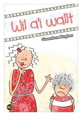 Wil A'i Wallt by Gwenfron Hughes