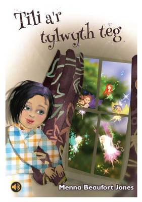 Tili A'r Tylwyth Teg by Menna Beaufort Jones