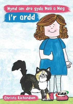 Mynd am Dro Gyda Moli a Meg I'r Ardd by Christa Richardson