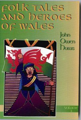 Folk Tales and Heroes of Wales by John Owen Huws