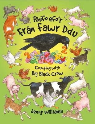 Rhifo Efo'r Fran Fawr Ddu/Counting with Big Black Crow by Jenny Williams