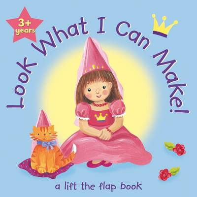 Look What I Can Make Princess by Pauline Siewert