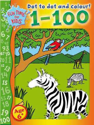 Dot to Dot and Colour 1-100 by