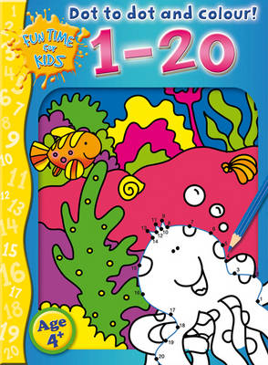 Dot to Dot and Colour 1-20 by